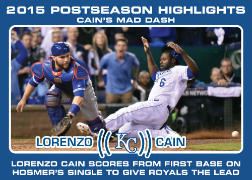 Lorenzo Cain's mad dash 2015 Royals postseason highlight card.