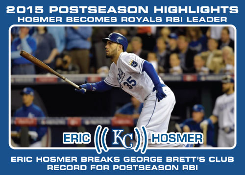 Eric Hosmer Royals Postseason RBI record 2015 Royals postseason highlight card.