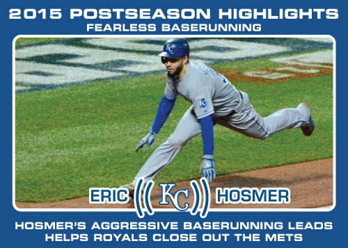 Eric Hosmer's aggressive baserunning 2015 Royals postseason highlight card.